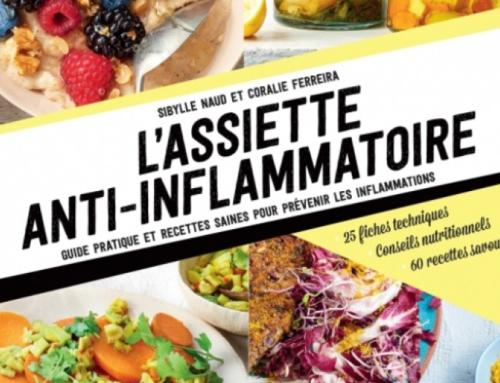 L'assiette anti-inflammatoire, dès aujourd'hui en librairie (aux éditions Hachette, Sibylle Naud et Coralie Ferreira)